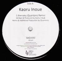 KAORU INOUE - Etenraku (Quantonic Remix) : SEEDS AND GROUND (JPN)
