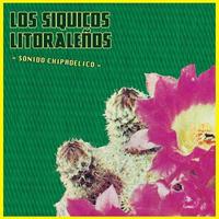 LOS SIQUICOS LITORALENOS - Sonido Chipadelico : LP