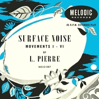 L.PIERRE - SURFACE NOISE : melodic (UK)