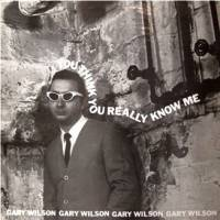 GARY WILSON - You Think You Really Know Me : LP+DOWNLOAD CODE