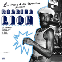 LEE PERRY & HIS UPSETTERS - Roaring Lion: 16 untamed Black Art Masters & Dub Plates : Pressure Sounds (UK)