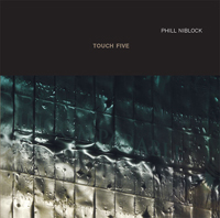 PHILL NIBLOCK - Touch Five : 2CD