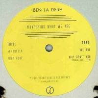 BEN LA DESH - Wondering What We Are : YOUNG ADULTS (US)