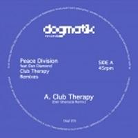 PEACE DIVISION - Club Therapy Feat. Dan Diamond (Remixes) : DOGMATIK (UK)