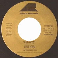 PURE FUNK - Get Away / Nothing Left Is Real : 7inch