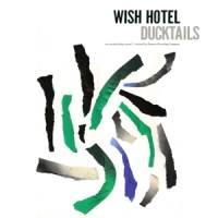 DUCKTAILS - Wish Hotel EP : 12inch