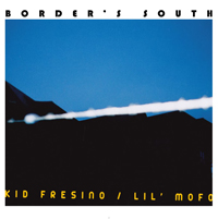 KID FRESINO / LIL' MOFO - Border's South : CD-R