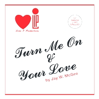JAY W. McGEE - Turn Me On / Your Love : 12inch