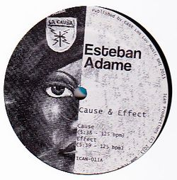 ESTEBAN ADAME - Cause And Effect : 12inch