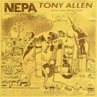 TONY ALLEN & AFROBEAT 2000 - N.E.P.A. (Never Expect Power Always) : LP
