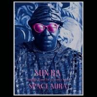 SUN RA - Space Aura : ART YARD (UK)