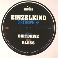 EINZELKIND - Dirtdrive EP : INFUSE (UK)