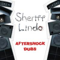 SHERIFF LINDO - Aftershock Dubs : LP