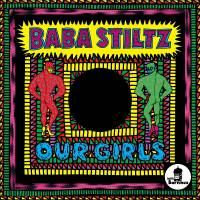 BABA STILTZ - OUR GIRLS : 12inch