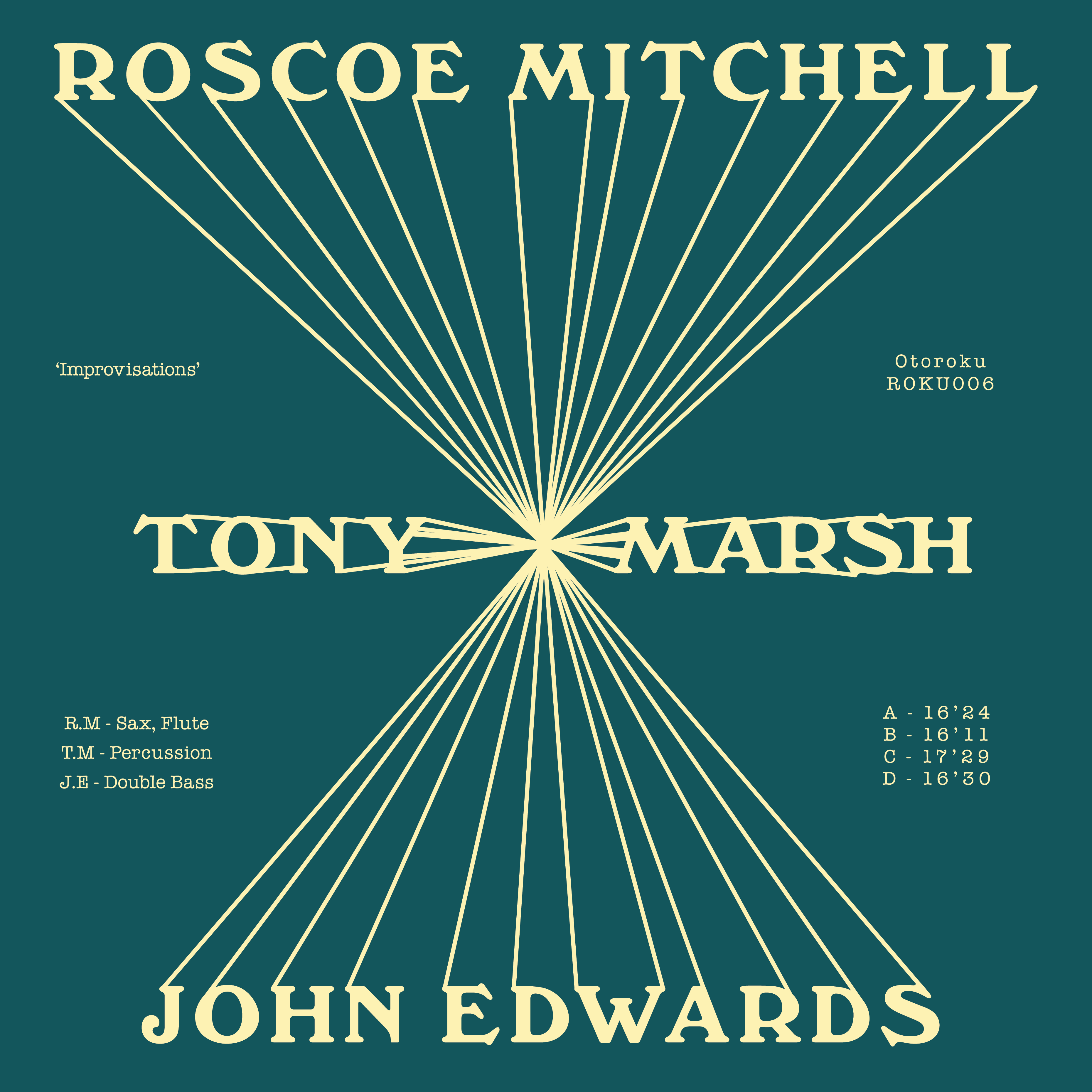 ROSCOE MITCHELL/<wbr><wbr>TONY MARSH/<wbr><wbr>JOHN EDWARDS - Improvisations : OTORoku <wbr>(UK)
