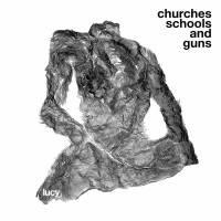 LUCY - Churches Schools And Guns : 3LP