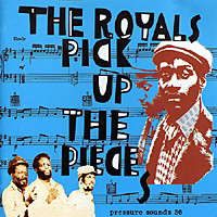 THE ROYALS - Pick Up The Pieces : Pressure Sounds (UK)