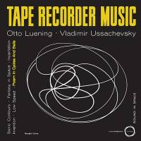 OTTO LUENING & VLADAMIR USSACHEVSKY - Tape Recorder Music : LP