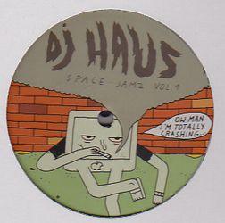 DJ HAUS - Space Jamz Vol. 1 : 12inch