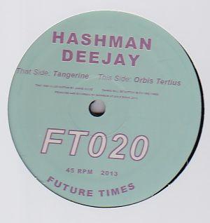 HASHMAN DEEJAY - Tangerine / Orbis Tertius : 12inch