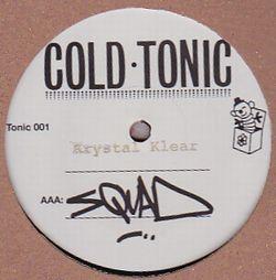KRYSTAL KLEAR - SQUAD/Tun Valve : COLD TONIC (UK)