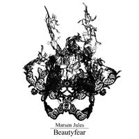 MARSEN JULES - Beautyfear : CD