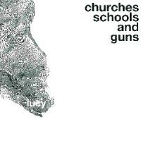 LUCY - Churches Schools And Guns : CD
