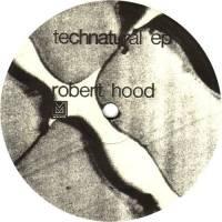 ROBERT HOOD - Technatural EP : 12inch