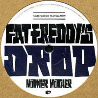 FAT FREDDY'S DROP - Mother Mother (Theo Parrish Translation) : THE DROP (NZ)