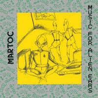 MARTOC - Music for Alien Ears : LP