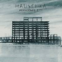 HAUSCHKA - Abandoned City : 2CD