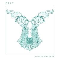 DEFT - Always Greener : 12inch