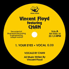 VINCENT FLOYD Featuring CHAN - Your Eyes / I'm So Deep : 12inch