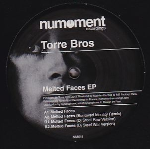 TORRE BROS - Melted faces EP DJ Steef, Borrowed Identity rmxs : 12inch