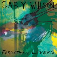 GARY WILSON - Forgotten Lovers : LP