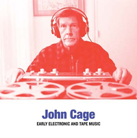 JOHN CAGE - Early Electronic and Tape Music : LP