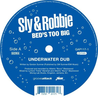 SLY & ROBBIE - Bed's Too Big : GROOVE ATTACK (GER)