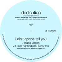 DEDICATION - Ain't Gonna Tell You : 12inch