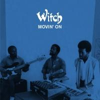 WITCH - Movin' On : LP