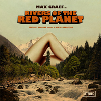 MAX GRAEF - Rivers Of The Red Planet : 2LP