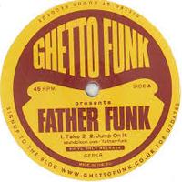 FATHER FUNK - Ghetto Funk Presents.. : GHETTO FUNK (UK)