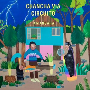 CHANCHA VIA CIRCUITO - Amansara : LP