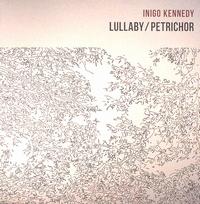 INIGO KENNEDY - Lullaby / Petrichor : TOKEN (BEL)