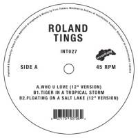ROLAND TINGS - Who U Love : 12inch