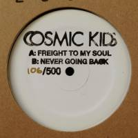 COSMIC KIDS - Freight To My Soul : 12inch