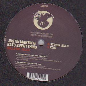 JUSTIN MARTIN & EATS EVERYTHING - Hello Mr. Jello : 12inch