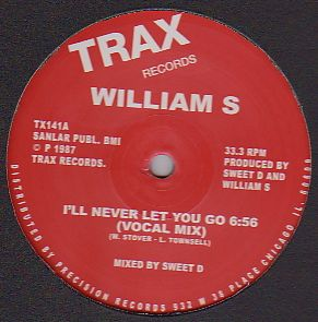 WILLIAM S - I'll Never Let You Go : TRAX (UK)