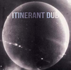 ITINERANT DUBS - Non Material Space : ITINERANT DUB (UK)