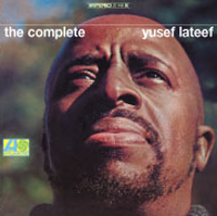 YUSEF LATEEF - The Complete Yusef Lateef : ATLANTIC (US)