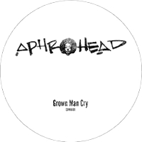 APHROHEAD - Grown Man Cry : 12inch